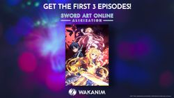 Sword Art Online Alicization : Redeem the first 3 episodes on Wakanim with EP!C